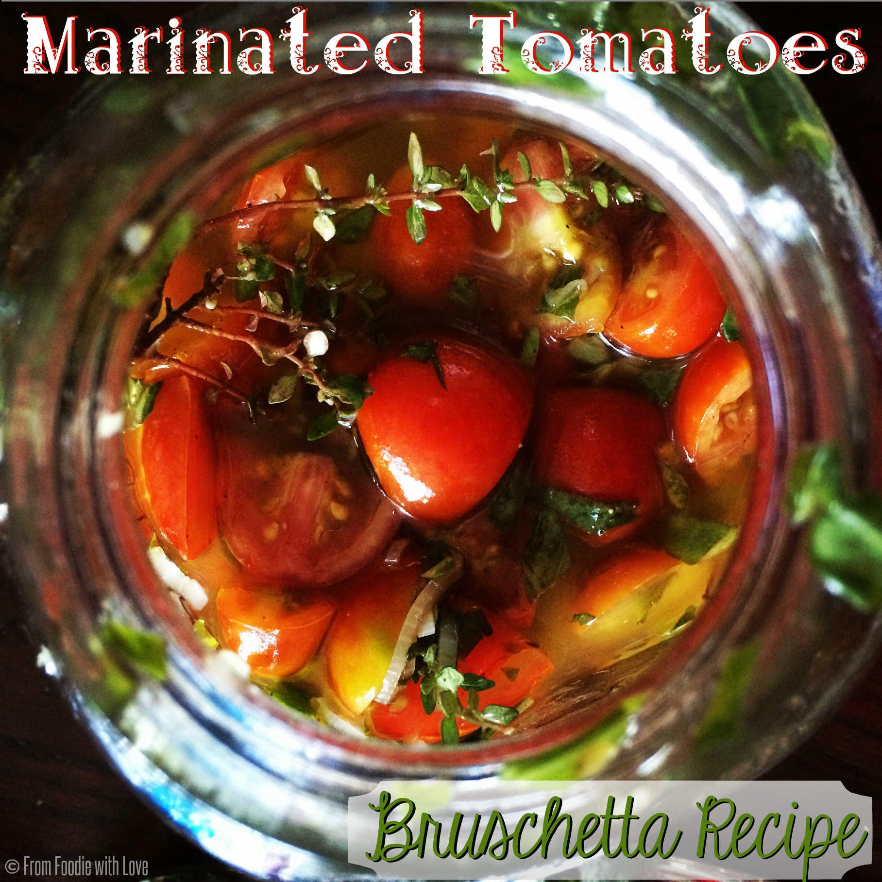 Marinated Tomatoes | Bruschetta Recipe