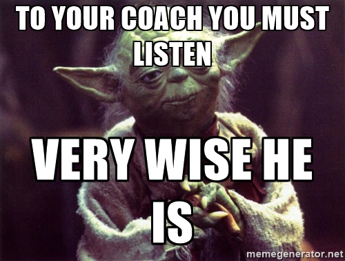 Listen to Your Coach