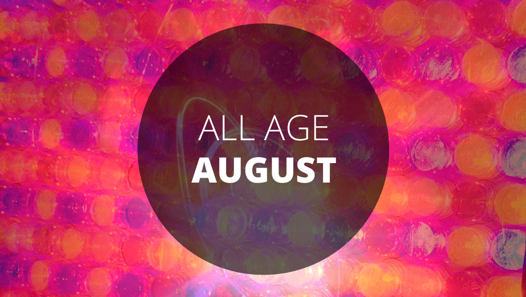 All Age August