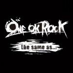 ONE OK ROCK – The Same as… : Lyrics + Indonesian Translation
