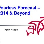 Fearless Forecast for 2014 & Beyond