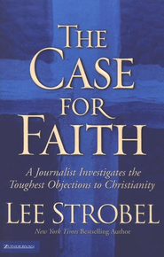 The Case for Faith   -     By: Lee Strobel<br /><br /><br /><br />