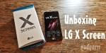Unboxing y primeras impresiones: LG X Screen