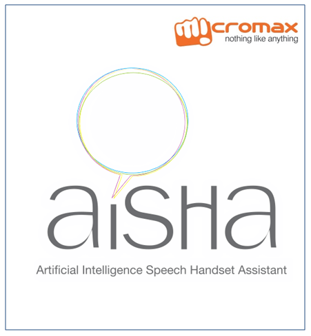 Micromax Aisha - Equivalent to Apple's Siri!