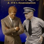 Review Essay: Kennedy's Last Stand: Eisenhower, UFOs, MJ-12 & JFK's Assassination