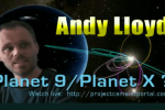 Project Camelot: Planet 9/ Planet X? Interview With Andy Lloyd [VIDEO]