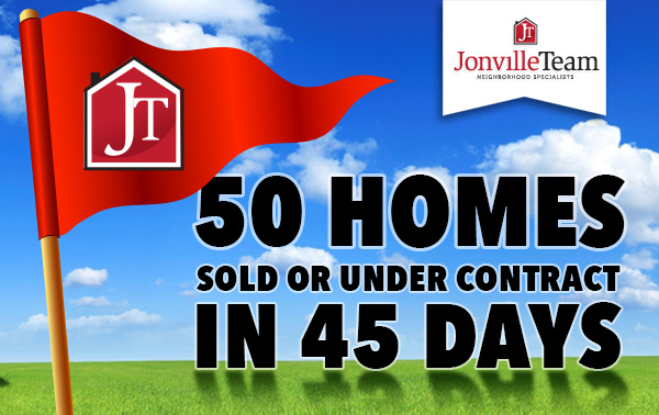 The Jonville Team - 50 Homes Sold or in Escrow in 45 Days
