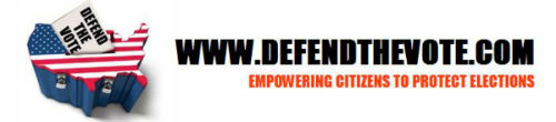 Defend the Vote - Empowering Citizens to protect elections  www.DefendTheVote.com