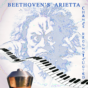 Beethoven's Arietta - Chance Reconstructed