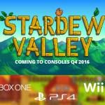 大ヒットを記録した牧場RPG『Stardew Valley』コンシューマ版が正式発表!PS4/XboxOne/Wii Uで2016年Q4リリース予定