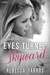 Eyes Turned Skyward (Entangled Embrace) by Rebecca Yarros