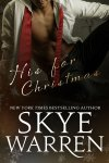 His For Christmas by Skye Warren
