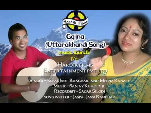 "Latest Garhwali Song ""Gajna"" – Jaspal Ranghar Jassi, Meena Rana – New Pahari Album Songs 2014"