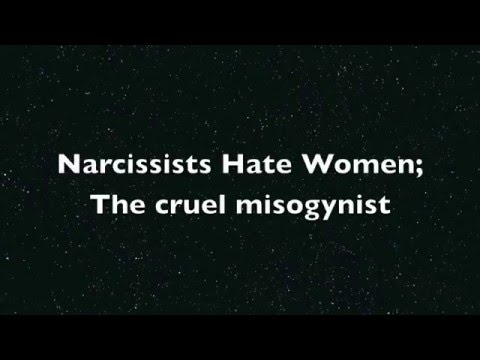 Narcissists are misogynists women supply sex