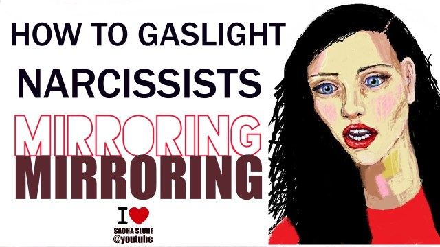 How To Gaslight A Narcissist – Mirroring / GASLIGHTING