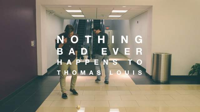 Nothing Bad Ever Happens to Thomas Louis
