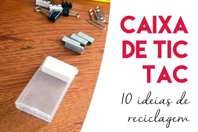 10 ideias para reutilizar caixinhas de Tic Tac