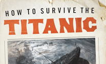 How to Survive the Titanic – An Exclusive Interview With Frances Wilson