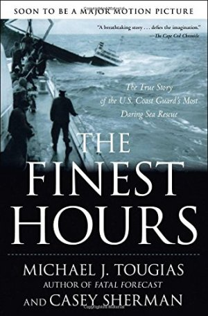 Related Book: The Finest Hours: The True Story of the Most Daring Sea Rescue by Michael J. Tougias