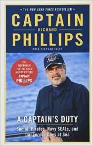 A Captain's Duty: Somali Pirates, Navy SEALs, and Dangerous Days at Sea by Richard Phillips