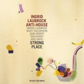 Ingrid Laubrock Anti-House Strong Place