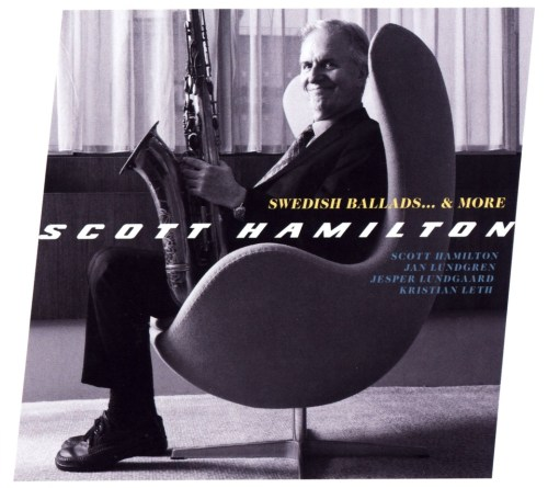 Scott Hamilton - Swedish Ballads and More