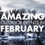 Amazing Outdoor Events Happening in February