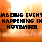 10 Amazing Events Happening in November
