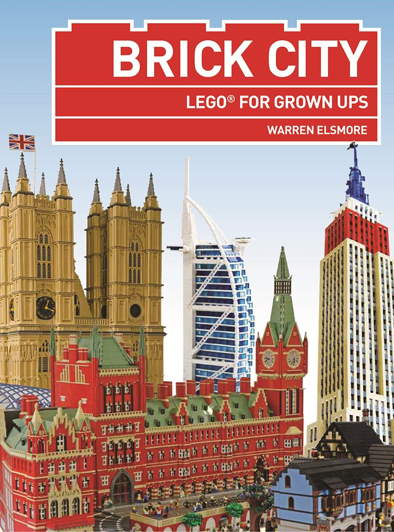 Brick City: Lego for Grown-ups Warren Elsmore