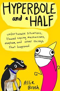 Hyerbole and a Half by Allie Brosh
