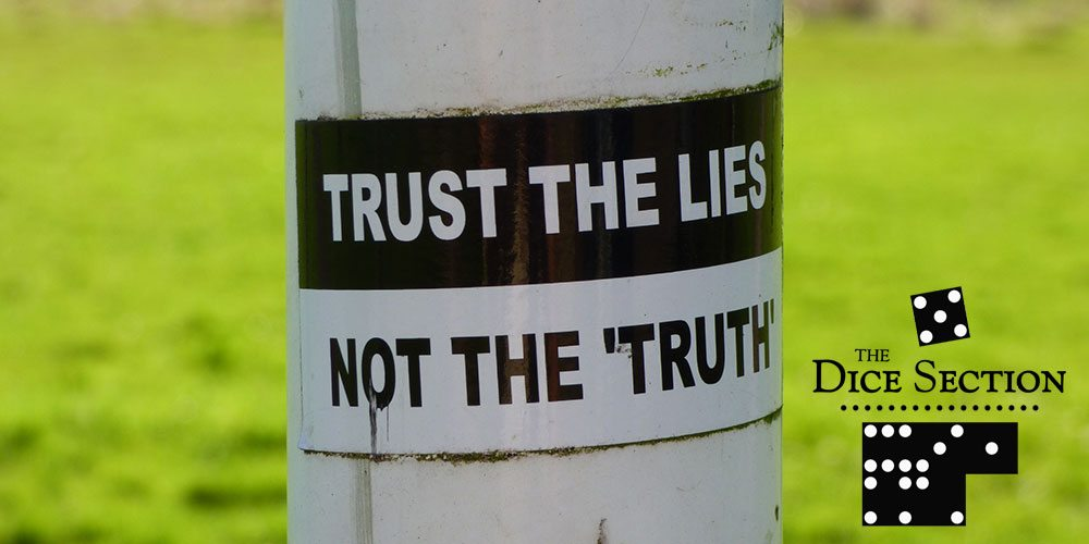 Trust the lies. Not the truth. Social games, ladies and gentlemen.
