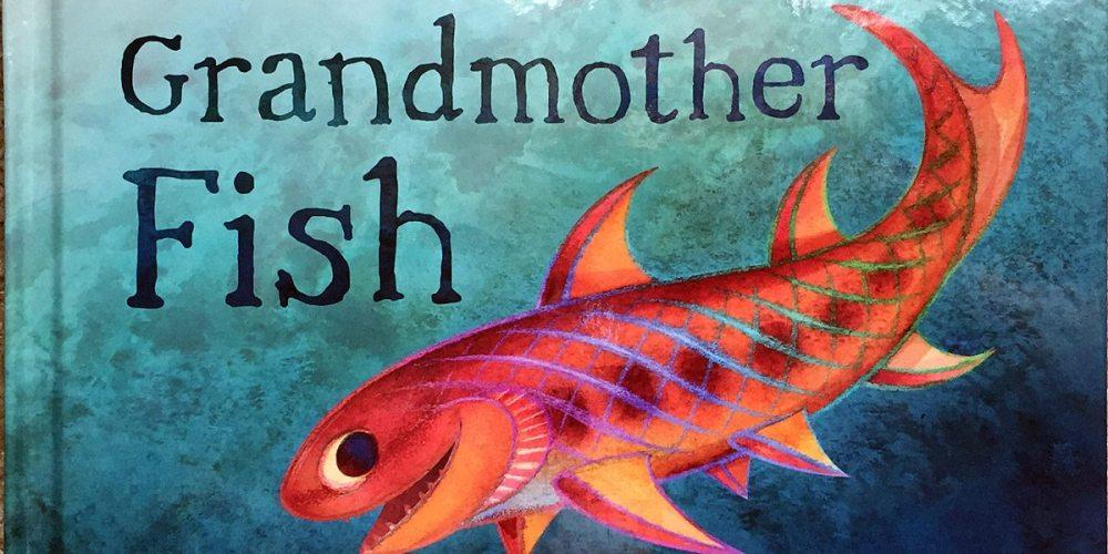 GrandmotherFish-Featured