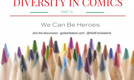 Diversity in Comics Part III: We Can Be Heroes