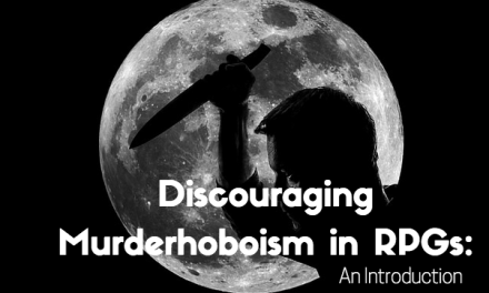 Discouraging Murderhoboism in RPGs: An Introduction