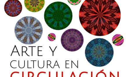 Arte y Cultura en Circulación: Crear y compartir en Tiempos Digitales