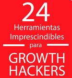 24 herramientas imprescindibles para Growth Hackers