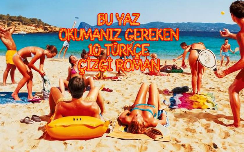 Bu Yaz Okumanız Gereken 10 Türkçe Çizgi Roman (2014)