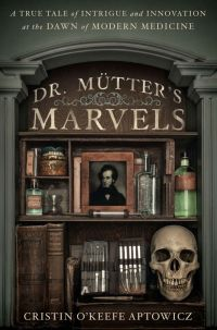 Cover of Dr. Mütter's Marvels