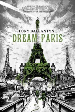 Dream Paris is Tony Ballentyne's newest novel