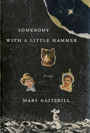 somebody-with-a-little-hammer-by-mary-gaitskill