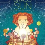 Brass Sun Vol. 1 – The Wheel of Worlds (2014)