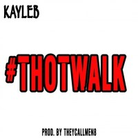 Music: Kayleb | Thot Walk