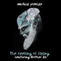 "Markis Precise (@MarkisPrecise) ft. Brother Ali (@BrotherAli) - ""The Feeling of Flying"" [Music]"