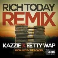 Kazzie (@KazziePop) - Rich Today (Feat. Fetty Wap) [Music]