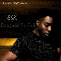 Esk (@EskTv) - 'Designed To Fail' #elevatedcity [Audio]