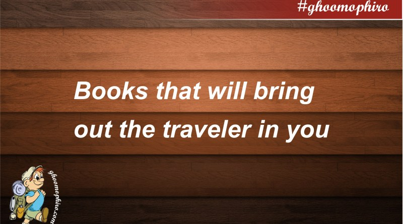 Books that will bring out the traveler in you