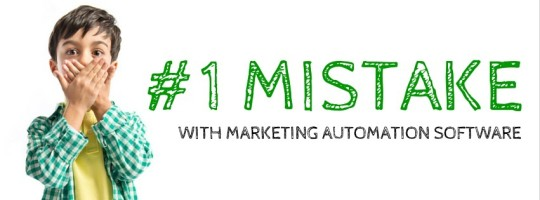 number_one_marketing_automation_mistake.jpg
