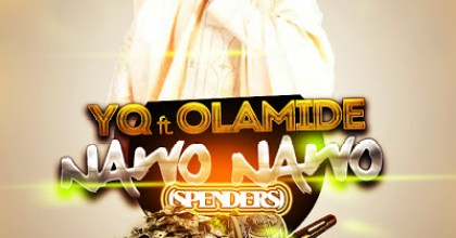New Music : YQ ft Olamide – Nawo Nawo (Spenders Anthem)