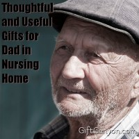 Thoughtful and Useful Gifts for Dad in Nursing Home