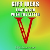 Big List of Gifts That Begin With the Letter V